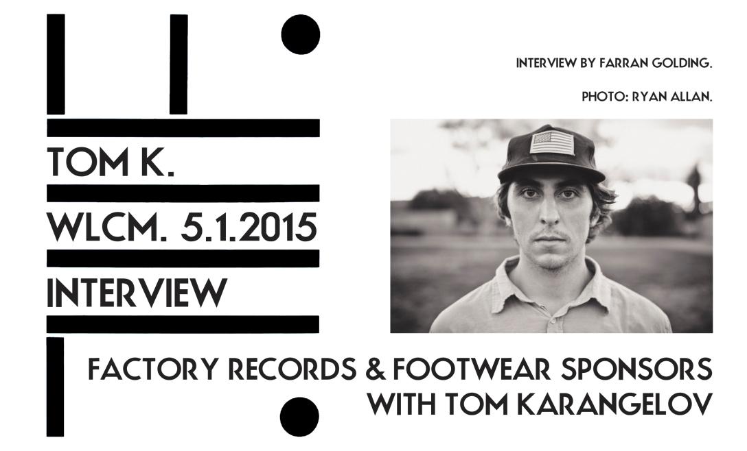 tom-karangelov-welcome-skate-store-interview-by-farran-golding-header