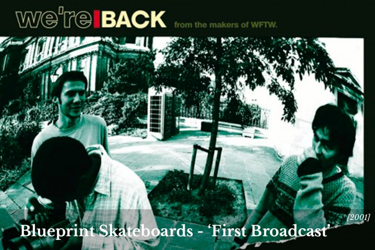 Blueprint Skateboard First Broadcast full video home image Speedway Skateboarding Magazine