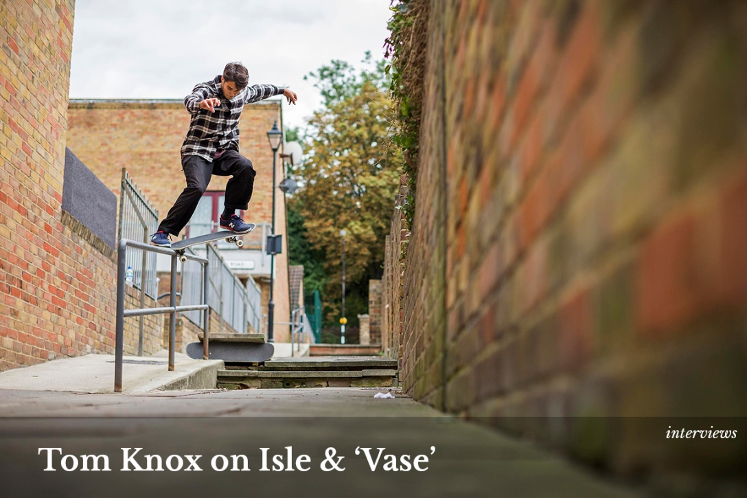 Tom Knox Isle Skateboards Vase interview home image Speedway Skateboarding Magazine